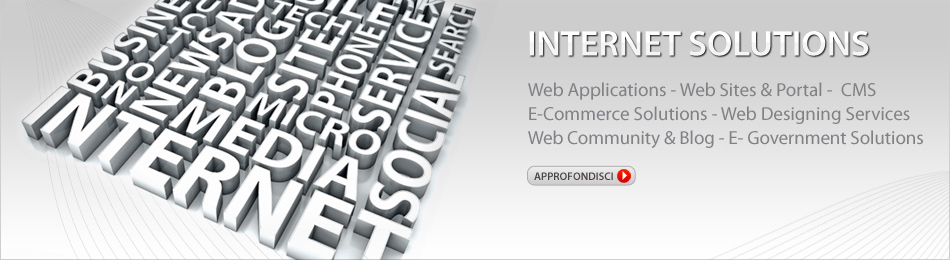 INTERNET SOLUTIONS - Web Applications - Web Sites & Portal - CMS - ECommerce Solutions - Web Designing Services - Web Community & Blog - EGovernment Solutions
